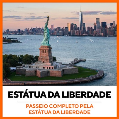 Tour Estátua da Liberdade e Ellis Island