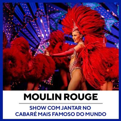 Moulin Rouge Show com Jantar