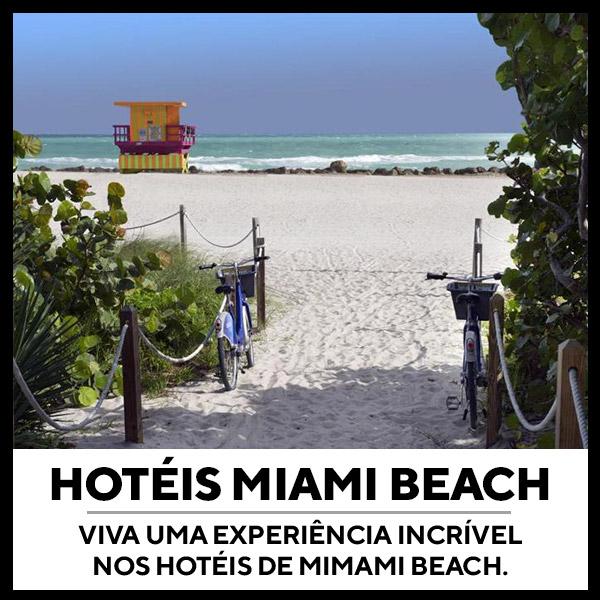 VIVA UMA EXPERIÊNCIA INCRÍVEL NOS HOTÉIS DE MIMAMI BEACH