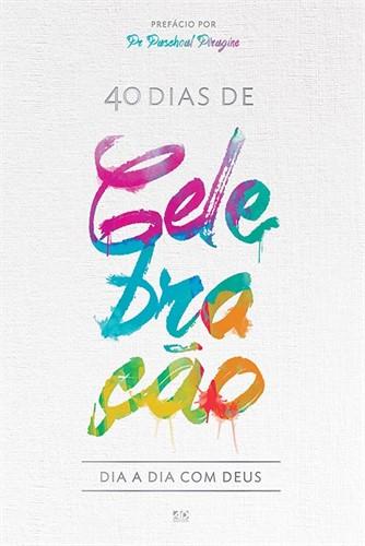 Dia A Dia Com Deus - 40 Dias De Celebração