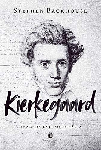 Kierkegaard – Uma Vida Extraordinária