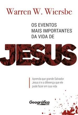 Os Eventos Mais Importantes Da Vida De Jesus