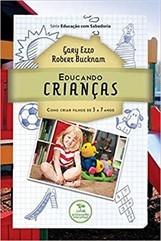 EDUCANDO CRIANÇAS-COMO CRIAR FILHOS DE 3 A 7 ANOS