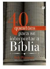 40 Questões Para Se Interpretar A Bíblia