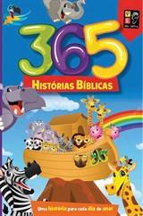 365 HISTÓRIAS BÍBLICAS - UMA HISTÓRIA PARA CADA DIA DO ANO