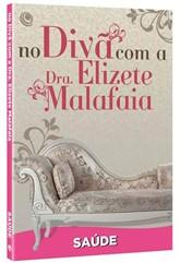 NO DIVÃ COM A DRA. ELIZETE MALAFAIA - SAÚDE