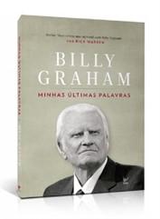 Minhas Últimas Palavras (Billy Graham)