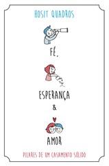 Fé, esperança & amor