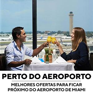 MELHORES OFERTAS PARA FICAR PRÓXIMO DO AEROPORTO DE MIAMI