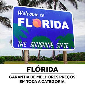 Flórida - Garantia de melhores preços em toda categoria
