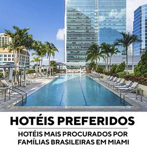 HOTÉIS MAIS PROCURADOS POR FAMÍLIAS BRASILEIRAS EM MAIMI